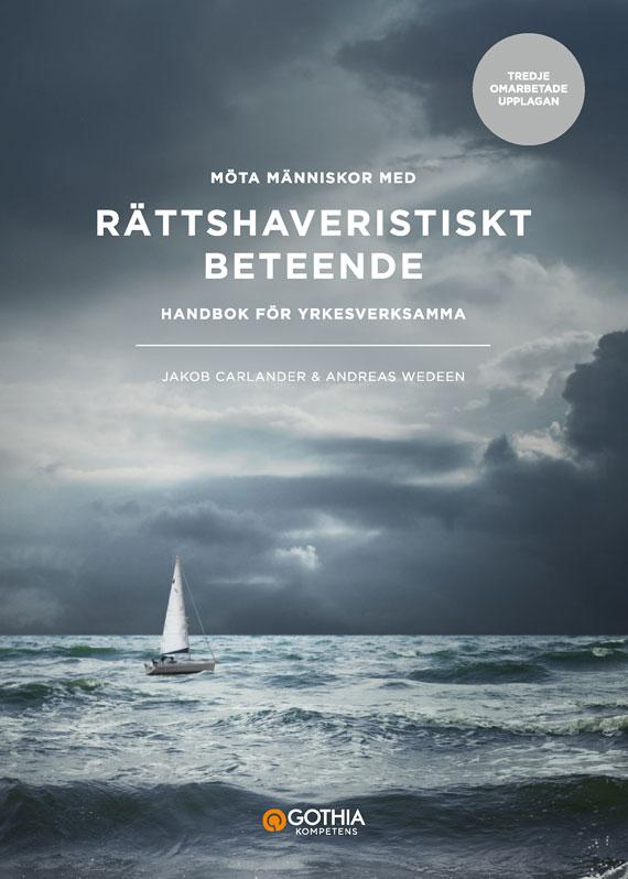 Carlander & Wedeen: Rättshaveristiskt beteende, 7 augusti 2018